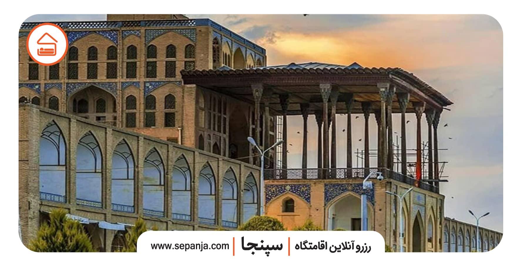 جاهای دیدنی عمارت عالی قاپو اصفهان